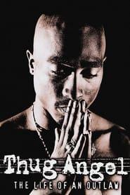 Tupac Shakur: Thug Angel (2002)