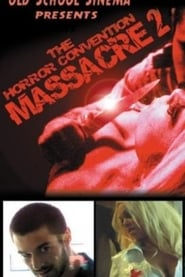 The Horror Convention Massacre 2 movie