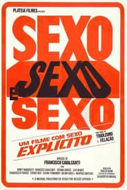 Sexo, Sexo e Sexo