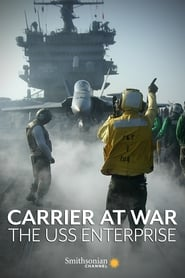 Carrier at War: The USS Enterprise