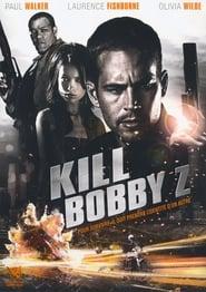 Kill Bobby Z movie