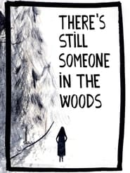 There's Still Someone in the Woods (2021)