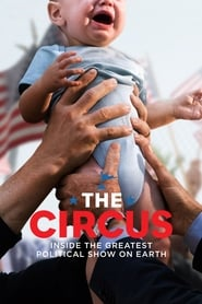 The Circus - Inside the Greatest Political Show on Earth poster
