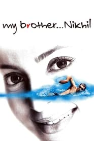 مترجم أونلاين و تحميل My Brother… Nikhil 2005 مشاهدة فيلم