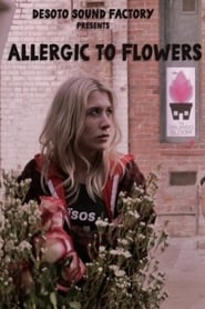 Allergic to Flowers 2017