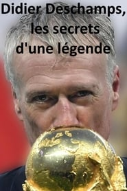 Didier Deschamps, les secrets d'une légende (2018)
