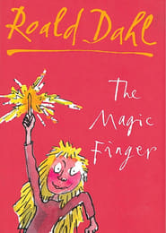 Roald Dahl's, the Magic Finger (2005)