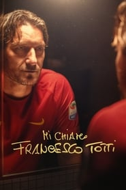 My Name is Francesco Totti (2020)