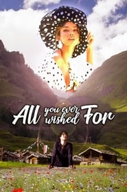 All You Ever Wished For (2019) Full Movie Watch Online