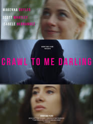 Crawl to Me Darling (2020) Watch Online Free