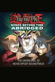 Yu-Gi-Oh! 3D: Bonds Beyond Time Abridged