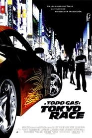A todo gas: Tokyo Race (2006) | The Fast and the Furious: Tokyo Drift
