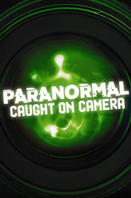 Paranormal Caught on Camera - Season 2
