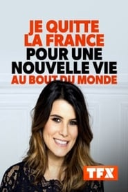 Je quitte la France pour une nouvelle vie au bout du monde
