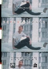 Super (8) Skate (2020)