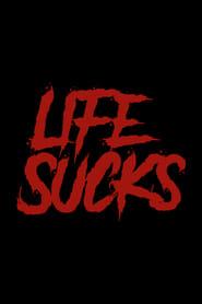 Life Sucks (2022)