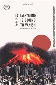 Everything Is Bound to Vanish 2019