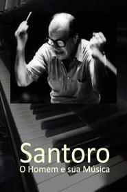 Santoro – O Homem e sua Música