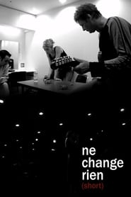 Ne change rien (2005)