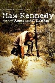 Max Kennedy and the American Dream en streaming