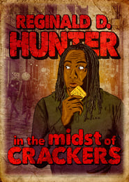 Reginald D Hunter Live: In the Midst of Crackers (2013)