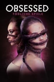 Obsession – Tödliche Spiele (2011)