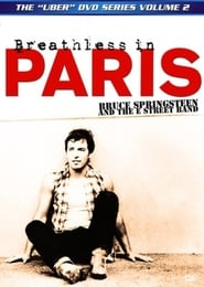 Bruce Springsteen and The E Street Band: Breathless in Paris