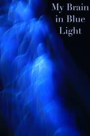 My Brain in Blue Light (2021)