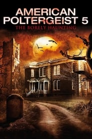 American Poltergeist 5: The Borely Haunting (2015)