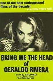 Bring Me the Head of Geraldo Rivera movie