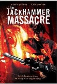 The Jackhammer Massacre 2004