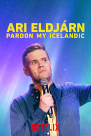Ari Eldjárn: Pardon My Icelandic : The Movie | Watch Movies Online