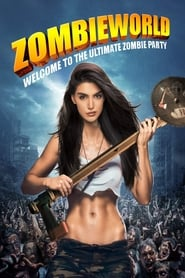 Zombieworld – Welcome to the ultimate Zombie Party (2017)