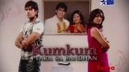 Kumkum - Ek Pyara Bandhan en streaming