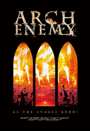 Watch Arch Enemy: As The Stages Burn! Online Free Movies ID