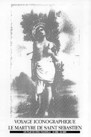 Voyage iconographique: Le martyre de Saint-Sébastien 1989