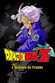 Dragon Ball Z – L'Histoire de Trunks