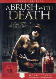 A Brush With Death (2007)