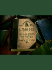 L. Frank Baum: The Man Behind the Curtain (2005) Zalukaj Online Cały Film Lektor PL