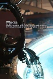 Mega Manufacturing 2019
