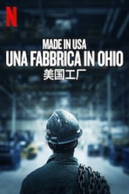 Made in USA – Una fabbrica in Ohio [HD] (2019)