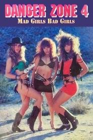مشاهدة فيلم Danger Zone 4: Mad Girls, Bad Girls 1994 مترجم أون لاين بجودة عالية