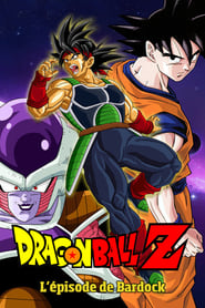 Dragon Ball Z - L'épisode de Bardock