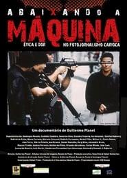 Abaixando a Máquina: Ética e Dor no Fotojornalismo Carioca (17                     ) Online Cały Film Lektor PL