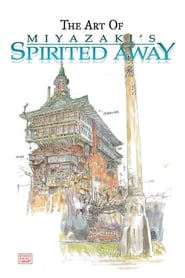 The Art of 'Spirited Away' 2003
