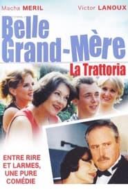 Belle grand mère, La trattoria 2003