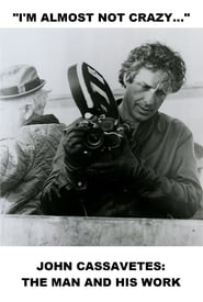 فيلم I'm Almost Not Crazy: John Cassavetes – The Man and His Work مترجم