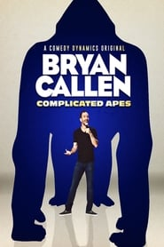 Bryan Callen: Complicated Apes