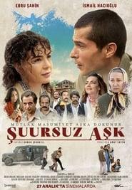 مشاهدة فيلم Şuursuz Aşk مترجم