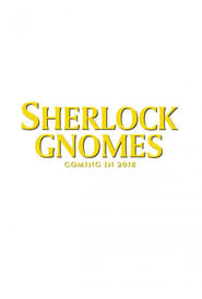 Watch Gnomeo & Juliet: Sherlock Gnomes 2018 Free Online